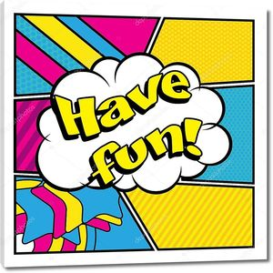 Поп-арт комиксы - «Have Fun!