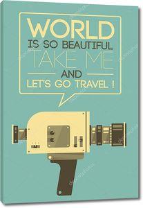 Винтаж видео камеры говорят мир является os красивые, Возьмите меня и пойдем путешествия! ретро стиль плакат векторные иллюстрации