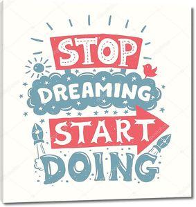 Хватит мечтать начала делать - мотивация цитаты плакат