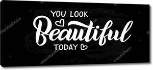 Ты сегодня выглядишь прекрасно векторное письмо, мотивационная фраза, позитивные эмоции. Лозунг, фраза или цитата. Современная векторная иллюстрация для печати футболки, толстовки или другой одежды.