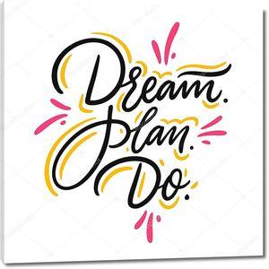 Мечта. План. Да