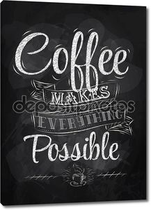 Плакат надпись кофе делает все возможное, стилизованные надписи мелом
