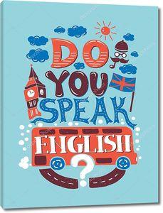 Говоришь по английски?