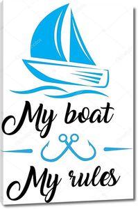Моя лодка мои правила на белом фоне. Векторная иллюстрация