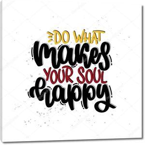 Векторная иллюстрация. Письменные фразы делают твою душу счастливой. Идея для плаката, открытки .