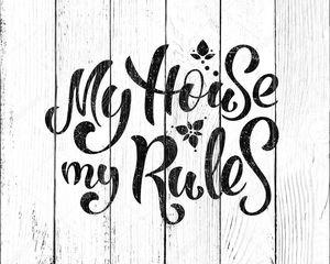 Мой дом мои правила надпись