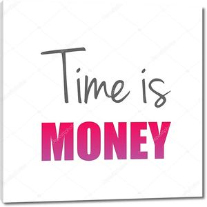 Время - это деньги - Старая английская пословица, чтобы показать ценность времени